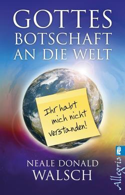 Gottes Botschaft an die Welt von Görden,  Thomas, Walsch,  Neale Donald