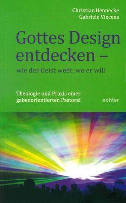 Gottes Design entdecken – was der Geist den Gemeinden sagt von Hennecke,  Christian, Viecens,  Gabriele