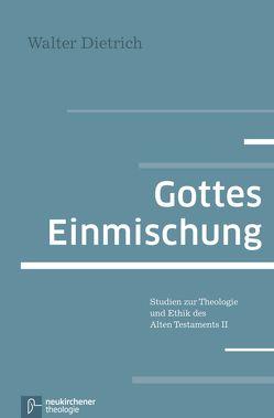 Gottes Einmischung von Dietrich,  Walter
