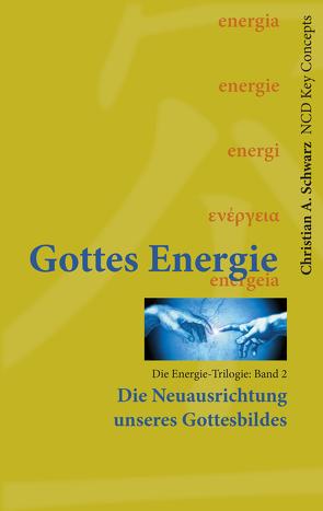 Gottes Energie von Schwarz,  Christian A
