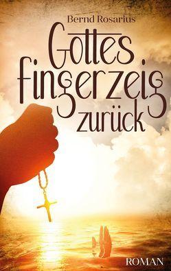 Gottes Fingerzeig zurück von Rosarius,  Bernd
