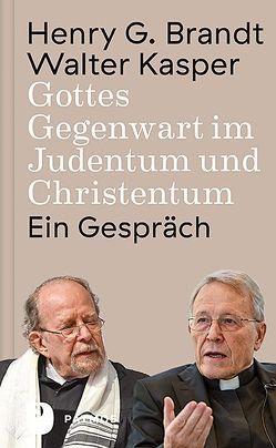 Gottes Gegenwart im Judentum und Christentum von Brandt,  Henry G, Bremer,  Jörg, Kasper,  Walter Kardinal