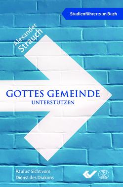 Gottes Gemeinde unterstützen -Studienführer- von Strauch,  Alexander
