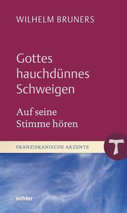 Gottes hauchdünnes Schweigen von Bruners,  Wilhelm