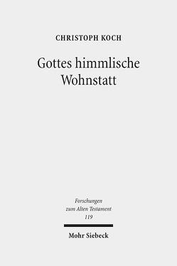 Gottes himmlische Wohnstatt von Koch,  Christoph