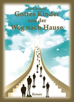 Gottes Kinder und der Weg nach Hause von Ilona,  Broschk