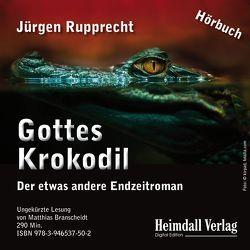 Gottes Krokodil von Branscheidt,  Matthias, Rupprecht,  Jürgen