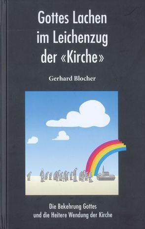 """Gottes Lachen im Leichenzug der """"Kirche"""" von Blocher,  G"""