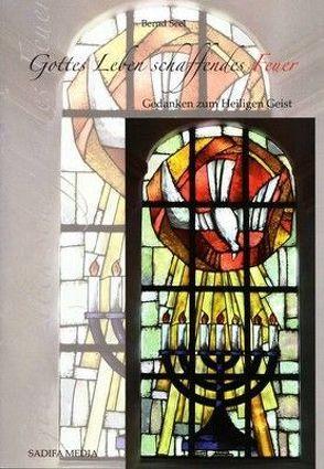 Gottes Leben schaffendes Feuer – Nr. 448 von Bernd,  Seel Hoffend