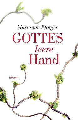 Gottes leere Hand von Efinger,  Marianne