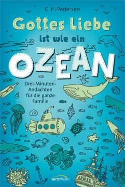 Gottes Liebe ist wie ein Ozean von Pedersen,  Carsten Hjorth