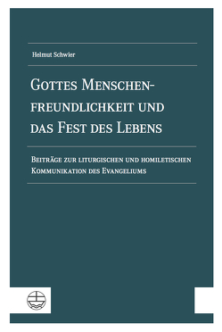 Gottes Menschenfreundlichkeit und das Fest des Lebens von Hauger,  Martin, Kegler,  Jürgen, Nierop,  Jantine, Rinn,  Angela, Schwier,  Helmut