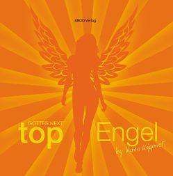 Gottes next Top-Engel von Krippner,  Katrin