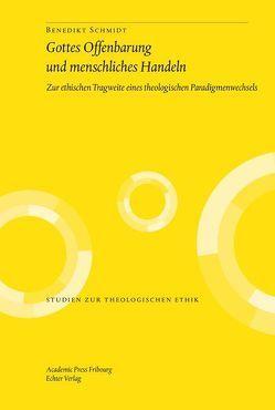 Gottes Offenbarung und menschliches Handeln von Schmidt,  Benedikt