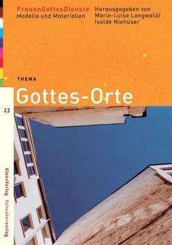FrauenGottesDienste – Gottes-Orte von Langwadl,  Marie L, Niehueser,  Isolde