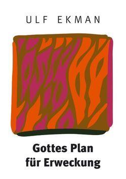 Gottes Plan für Erweckung von Ekman,  Ulf