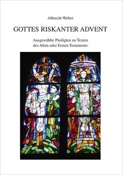 Gottes riskanter Advent von Weber,  Albrecht