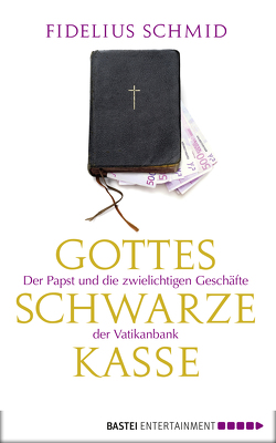 Gottes schwarze Kasse von Schmid,  Fidelius