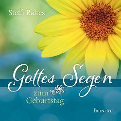 Gottes Segen zum Geburtstag von Baltes,  Steffi