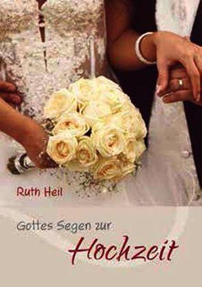 Gottes Segen zur Hochzeit von Heil,  Ruth
