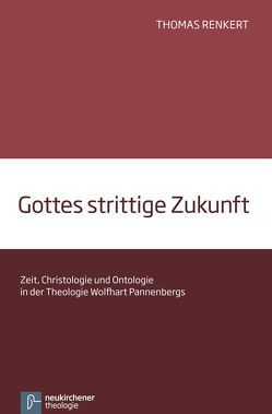 Gottes strittige Zukunft von Renkert,  Thomas, Starke,  Ekkehard