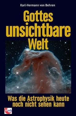 Gottes unsichtbare Welt von von Behren,  Karl-Hermann