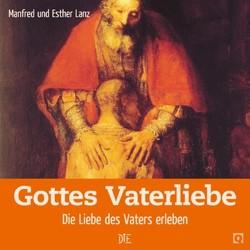 Gottes Vaterliebe von Lanz,  Esther, Lanz,  Manfred