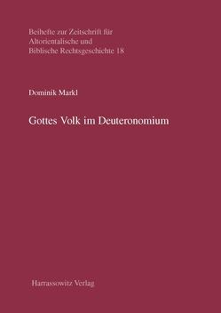 Gottes Volk im Deuteronomium von Markl,  Dominik