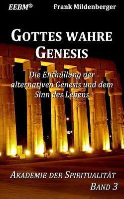 Gottes wahre Genesis von Mildenberger,  Frank
