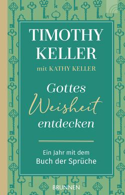 Gottes Weisheit entdecken von Keller,  Kathy, Keller,  Timothy
