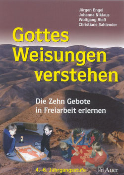 Gottes Weisungen verstehen von Engel,  Jürgen, Riess,  Wolfgang, Sahlender,  Christiane