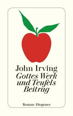 Gottes Werk und Teufels Beitrag von Irving,  John, Lindquist,  Thomas