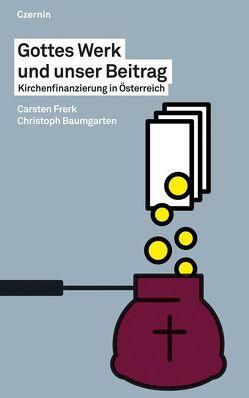 Gottes Werk und unser Beitrag von Baumgarten,  Christoph, Frerk,  Carsten