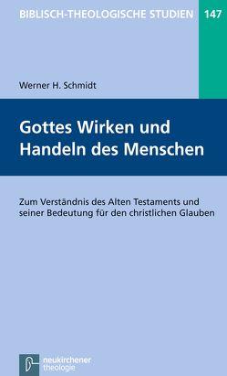 Gottes Wirken und Handeln des Menschen von Frey,  Jörg, Hartenstein,  Friedhelm, Janowski,  Bernd, Konradt,  Matthias, Schmidt,  Werner H.