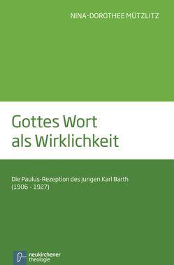 Gottes Wort als Wirklichkeit von Mützlitz,  Nina-Dorothee