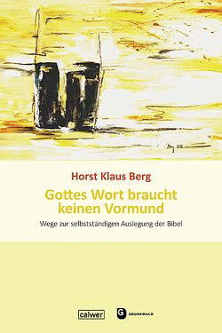Gottes Wort braucht keinen Vormund von Berg,  Horst Klaus