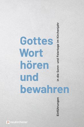 Gottes Wort hören und bewahren von Goldschmidt,  Stephan, Meyer-Blanck,  Michael, Peters,  Frank