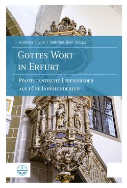 Gottes Wort in Erfurt von Fincke,  Andreas, Rein,  Matthias