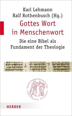 Gottes Wort in Menschenwort von Lehmann,  Karl, Rothenbusch,  Ralf