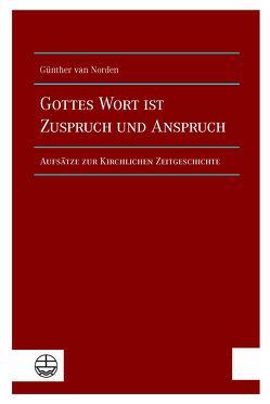 Gottes Wort ist Zuspruch und Anspruch von van Norden,  Günther, Wittmütz,  Volkmar