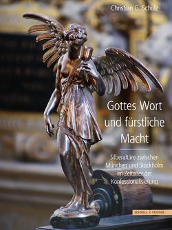 Gottes Wort und fürstliche Macht von Schulz,  Christian G.