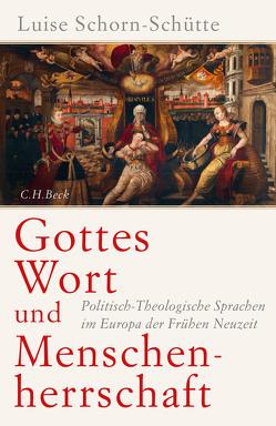 Gottes Wort und Menschenherrschaft von Schorn-Schütte,  Luise