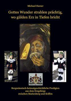 Gottes Wunder strahlen prächtig, wo gülden Erz in Tiefen bricht von Harzer,  Michael