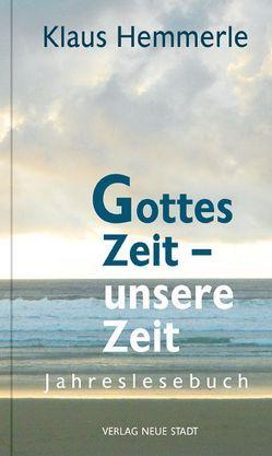 Gottes Zeit – unsere Zeit von Bader,  Wolfgang, Hemmerle,  Klaus