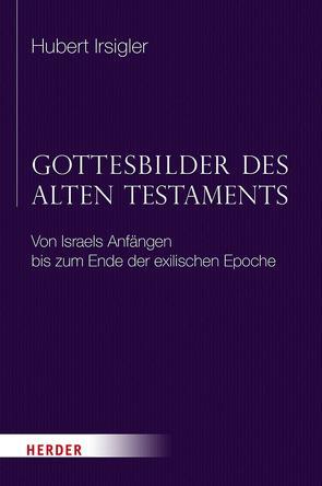 Gottesbilder des Alten Testaments von Irsigler,  Hubert
