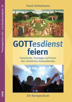 GOTTesdienst feiern von Hinkelmann,  Frank
