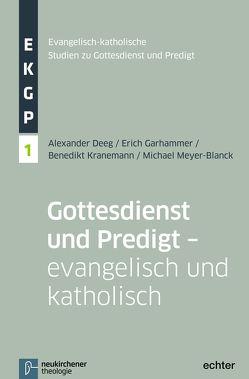 Gottesdienst und Predigt – evangelisch und katholisch von Deeg,  Alexander, Garhammer,  Erich, Kranemann,  Benedikt, Meyer-Blanck,  Michael