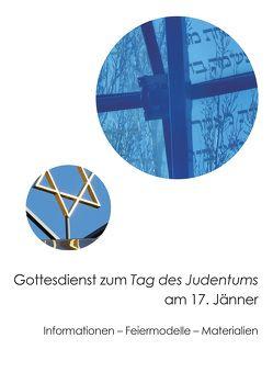 Gottesdienst zum Tag des Judentums am 17. Jänner von Ebenbauer,  Peter, Maurer,  Sabine, Schiller,  Johannes, Weigold,  Matthias