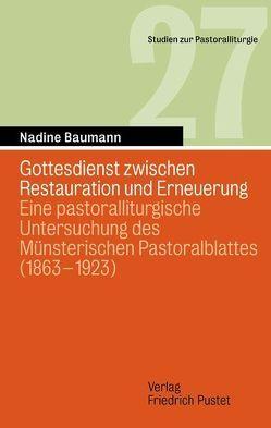 Gottesdienst zwischen Restauration und Erneuerung von Baumann,  Nadine