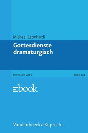 Gottesdienste dramaturgisch von Leonhardi,  Michael